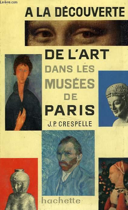 A LA DECOUVERTE DE L'ART DANS LES MUSEES DE PARIS
