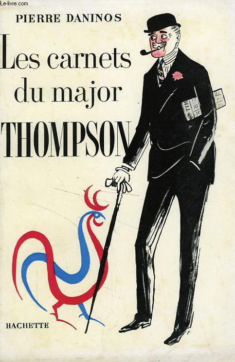 LES CARNETS DU MAJOR W.MARMADUKE THOMPSON - DECOUVERTE DE LA FRANCE ET DES FRANCAIS