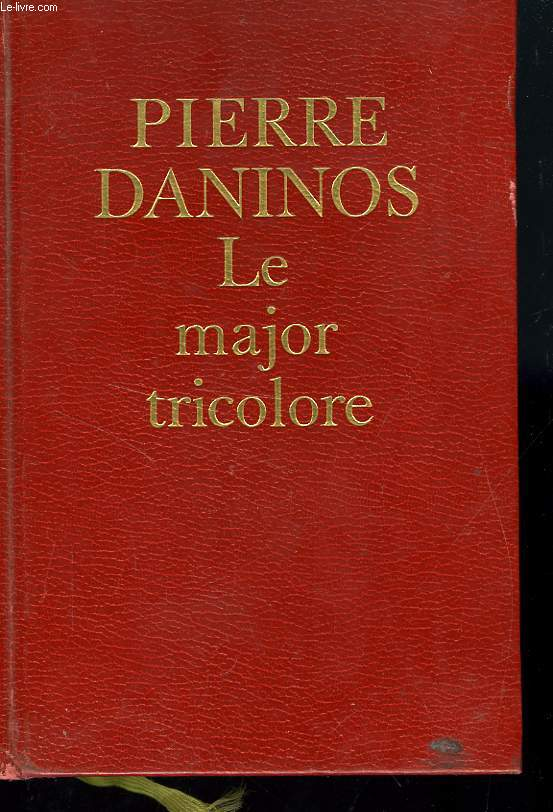 LE MAJOR TRICOLORE - REDECOUVERTE DE LA FRANCE ET DES FRANCAIS PAR LE MAJOR W.MARMADUKE THOMPSON