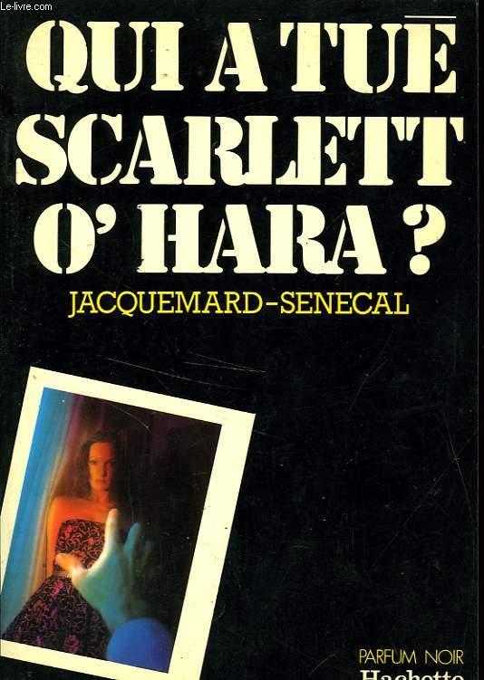 QUI A TUE SCARLETT O'HARA ?