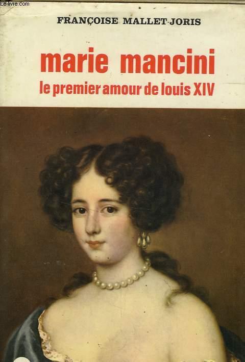 MARIE MANCINI LE PREMIER AMOUR DE LOUIS XIV