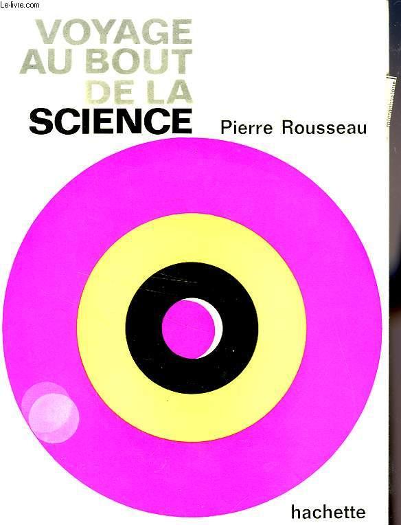 VOYAGE AU BOUT DE LA SCIENCE