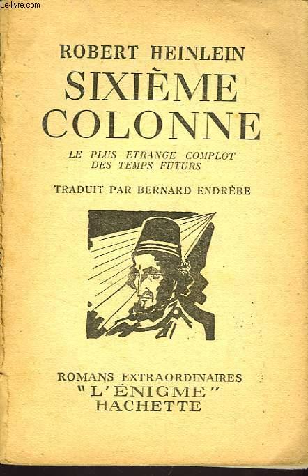 SIXIEME COLONNE (LE PLUS ETRANGE COMPLOT DES TEMPS FUTURS)
