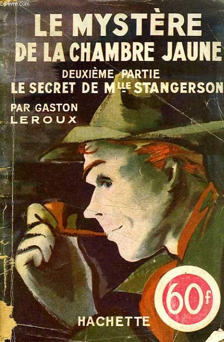 LE MYSTERE DE LA CHAMBRE JAUNE, DEUXIEME PARTIE: LE SECRET DE MLLE STANGERSON