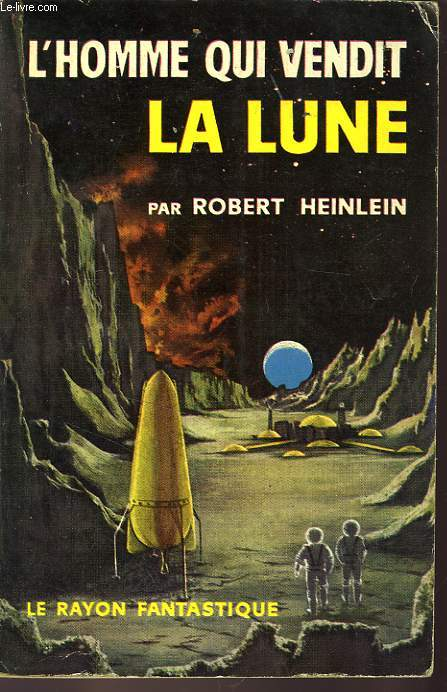 L'HOMME QUI VENDIT LA LUNE, HISTOIRE DE L'AVENIR (195 X - 2600 A.D.)