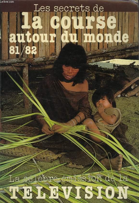 LA COURSE AUTOUR DU MONDE - LES SECRETS DE LA COURSE 81-82