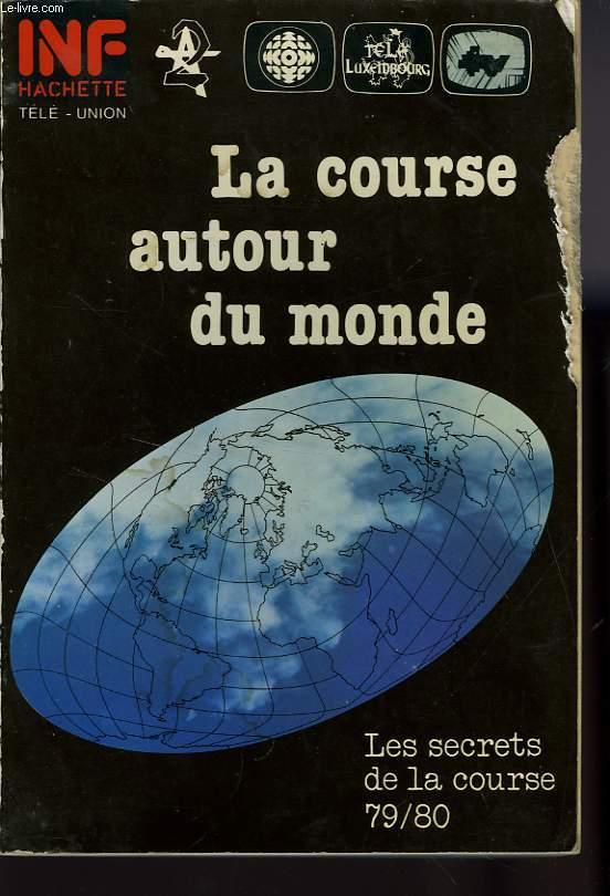 LA COURSE AUTOUR DU MONDE - LES SECRETS DE LA COURSE 79/80