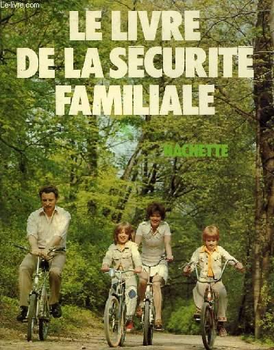 LE LIVRE DE LA SECURITE FAMILIALE