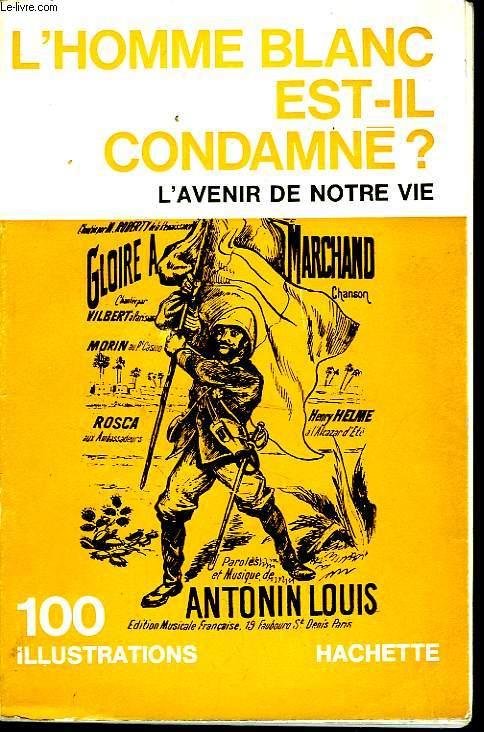 L'HOMME BLANC EST-IL CONDAMNÉ ? L'AVENIR DE NOTRE VIE