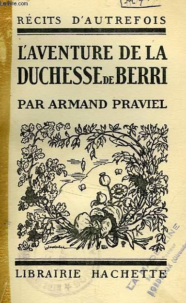 L'AVENTURE DE LA DUCHESSE DE BERRI