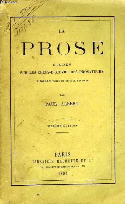 LA PROSE - ETUDES SUR LES CHEFS-D'OEUVRE DES PROSATEURS DE TOUS LES TEMPS ET DE TOUS LES PAYS