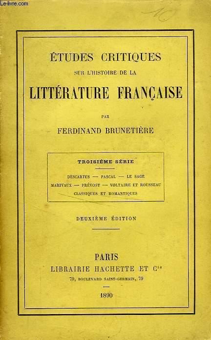 ETUDES CRITIQUES SUR L'HISTOIRE DE LA LITTERATURE FRANCAISE, 3ème SERIE