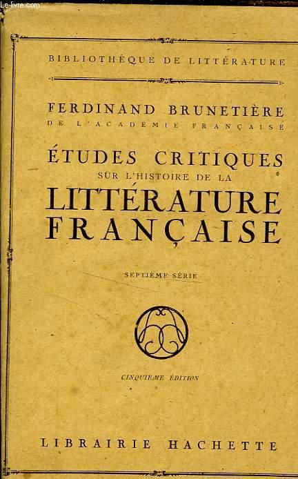 ETUDES CRITIQUES SUR L'HISTOIRE DE LA LITTERATURE FRANCAISE, 7ème SERIE