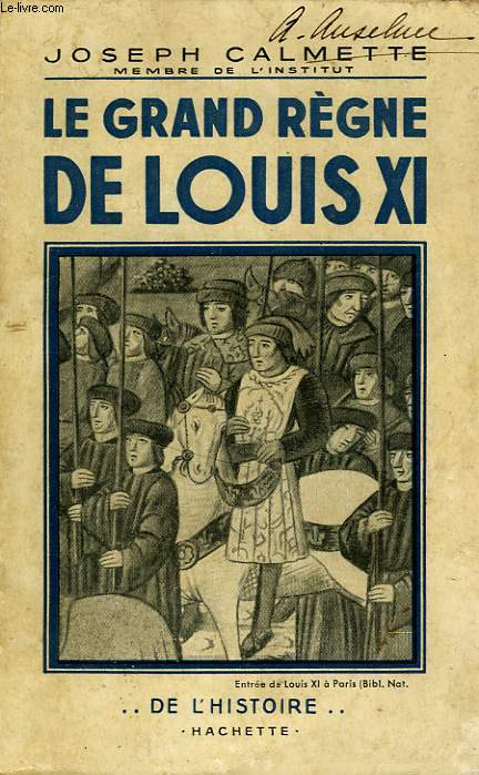 LE GRAND REGNE DE LOUIS XI