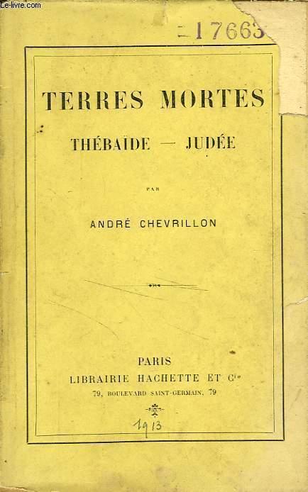 TERRES MORTES, THEBAIDE, JUDEE