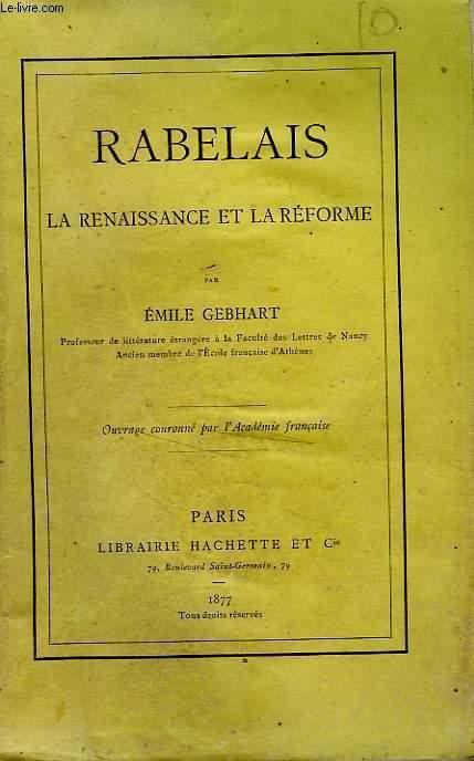 RABELAIS, LA RENAISSANCE ET LA REFORME
