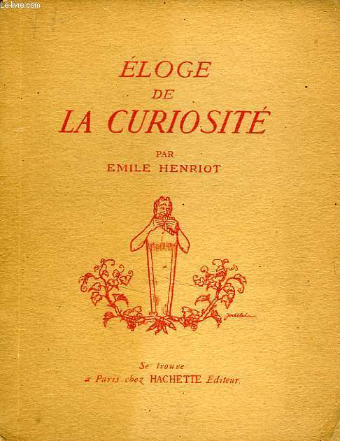 ELOGE DE LA CURIOSITE