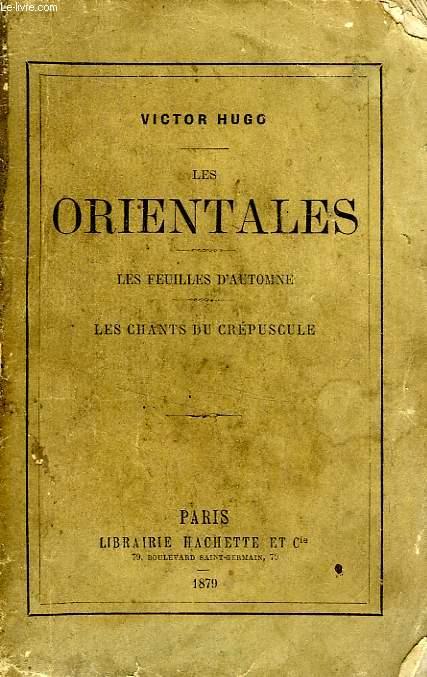 LES ORIENTALES - LES FEUILLES D'AUTOMNE - LES CHANTS DU CREPUSCULE
