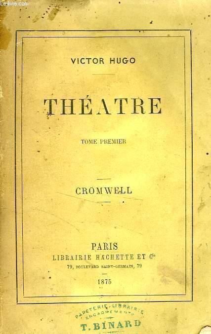 THEATRE, TOME 1 - CROMWELL