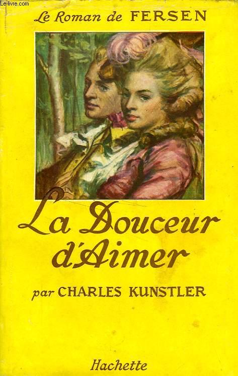 LA DOUCEUR D'AIMER, LE ROMAN DE FERSEN