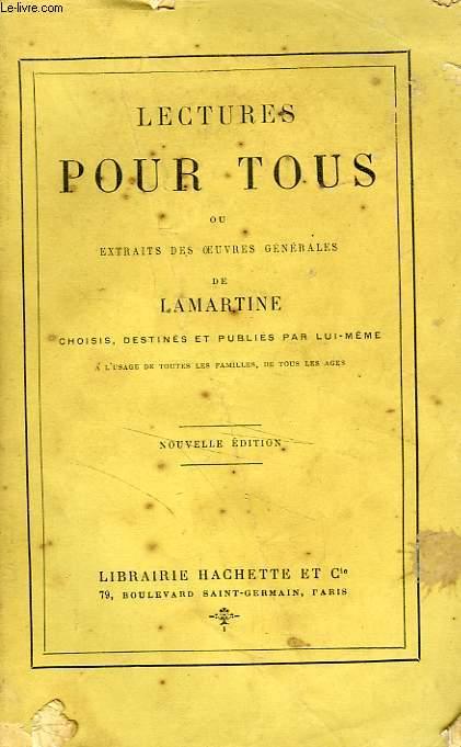 LECTURES POUR TOUS OU EXTRAITS DES OEUVRES GENERALES DE LAMARTINE