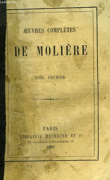 OEUVRES COMPLETES DE MOLIERE, TOME 1