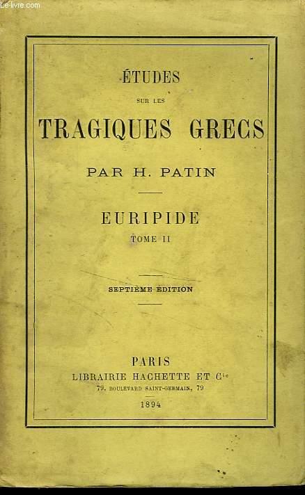 ETUDES SUR LES TRAGIQUES GRECS - TOME 2: EURIPIDE