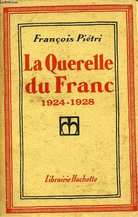 LA QUERELLE DU FRANC 1924-1928