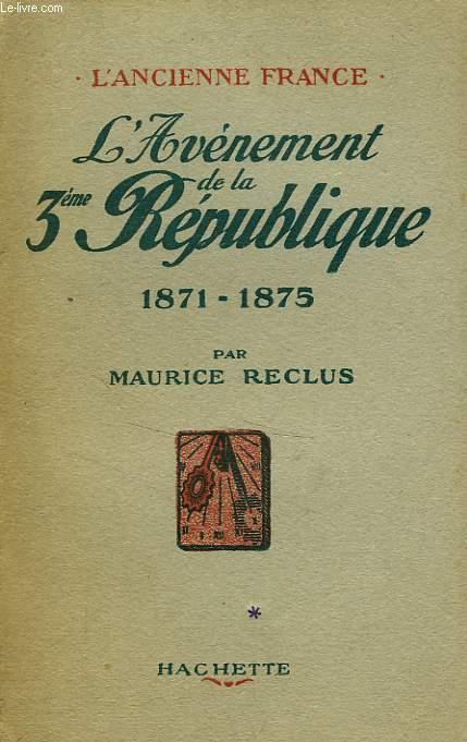 L'AVENEMENT DE LA 3ème REPUBLIQUE