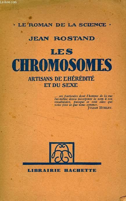 LES CHROMOSOMES, ARTISANS DE L'HEREDITE ET DU SEXE