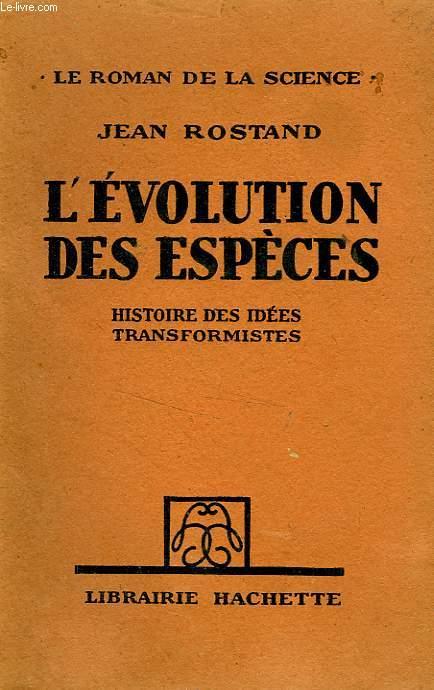 L'EVOLUTION DES ESPECES, HISTOIRE DES IDEES TRANSFORMISTES