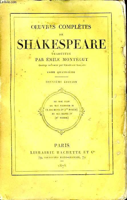 OEUVRES COMPLETES DE SHAKESPEARE (Traduites par Emile Montégut), TOME 4 seul