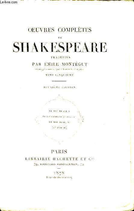 OEUVRES COMPLETES DE SHAKESPEARE (Traduites par Emile Montégut), TOME 5 seul