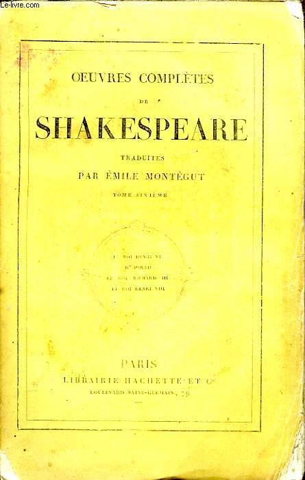 OEUVRES COMPLETES DE SHAKESPEARE (Traduites par Emile Montégut), TOME 6 seul
