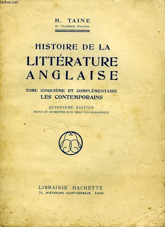 HISTOIRE DE LA LITTERATURE ANGLAISE, TOME CINQUIEME ET COMPLEMENTAIRE: LES CONTEMPORAINS