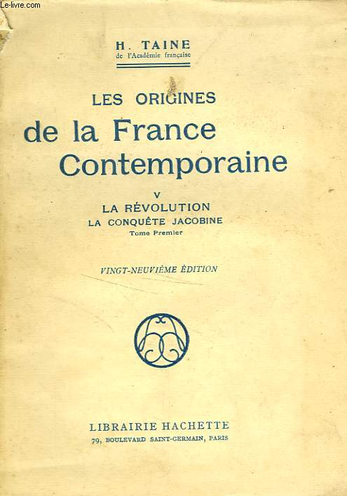 LES ORIGINES DE LA FRANCE CONTEMPORAINE, 5: LA REVOLUTION, LA CONQUETE JACOBINE, TOME PREMIER