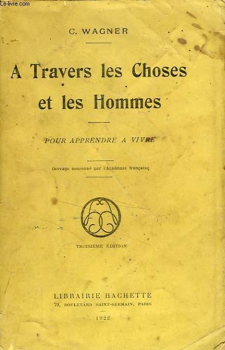 A TRAVERS LES CHOSES ET LES HOMMES
