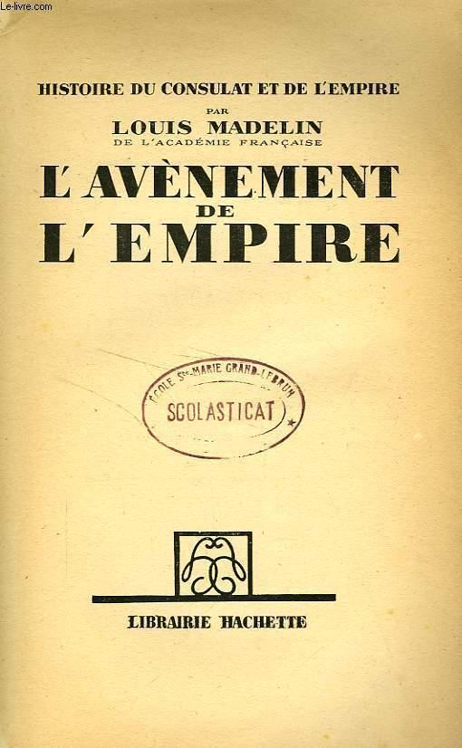HISTOIRE DU CONSULAT ET DE L'EMPIRE, TOME 5: L'AVENEMENT DE L'EMPIRE