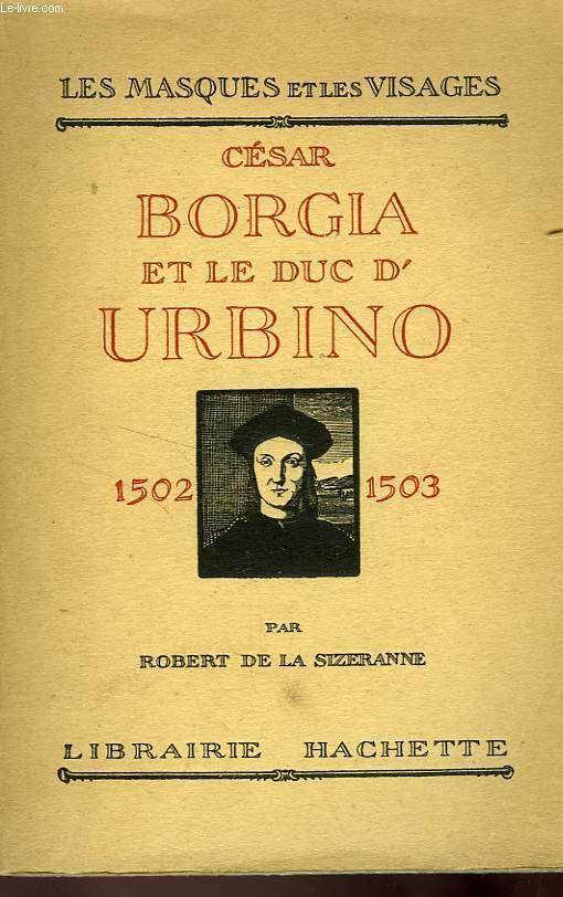 CESAR BORGIA ET LE DUC D'URBINO 1502-1503