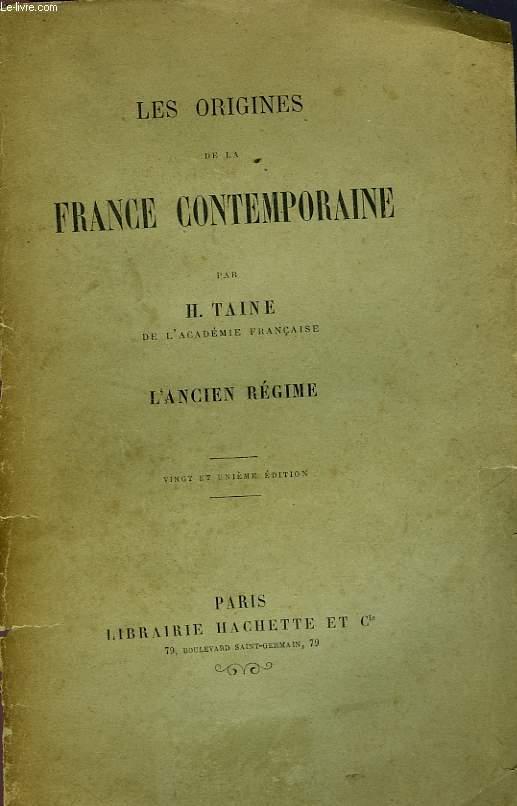 LES ORIGINES DE LA FRANCE CONTEMPORAINE - L'ANCIEN REGIME