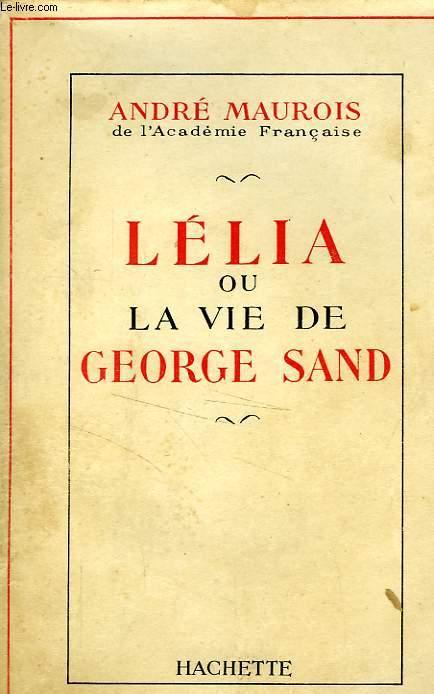 LELIA OU LA VIE DE GEORGE SAND