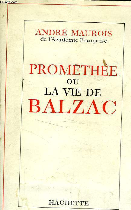 PROMETHEE OU LA VIE DE BALZAC