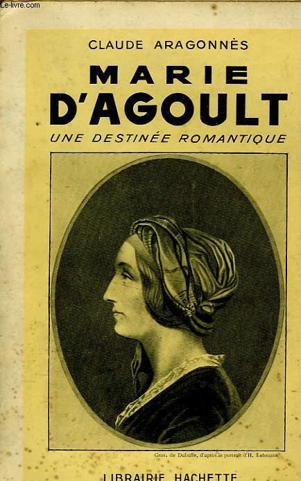 MARIE D'AGOULT, UNE DESTINEE ROMANTIQUE