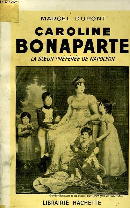 CAROLINE BONAPARTE, LA SOEUR PREFEREE DE NAPOLEON
