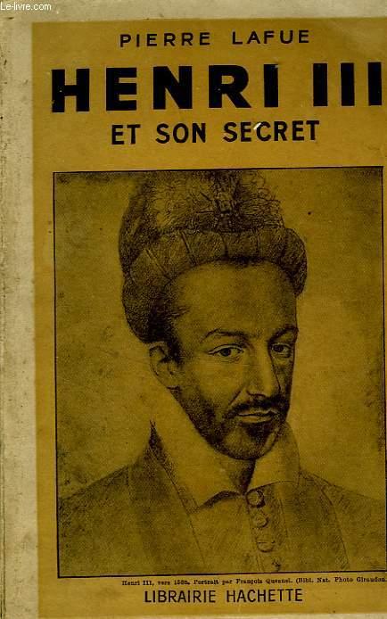 HENRI III ET SON SECRET