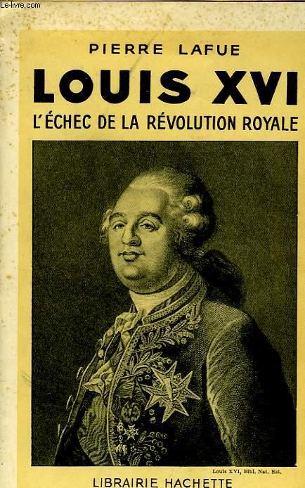 LOUIS XVI, L'ECHEC DE LA REVOLUTION ROYALE