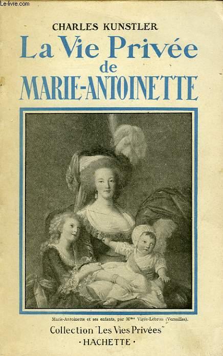 LA VIE PRIVEE DE MARIE-ANTOINETTE