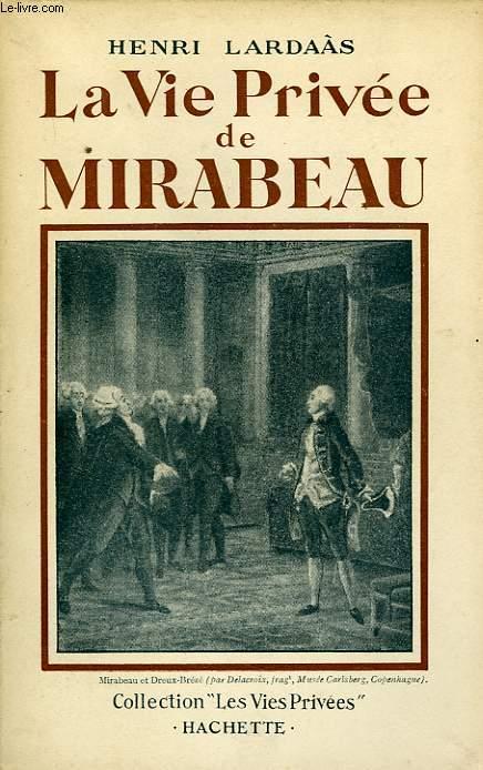 LA VIE PRIVEE DE MIRABEAU