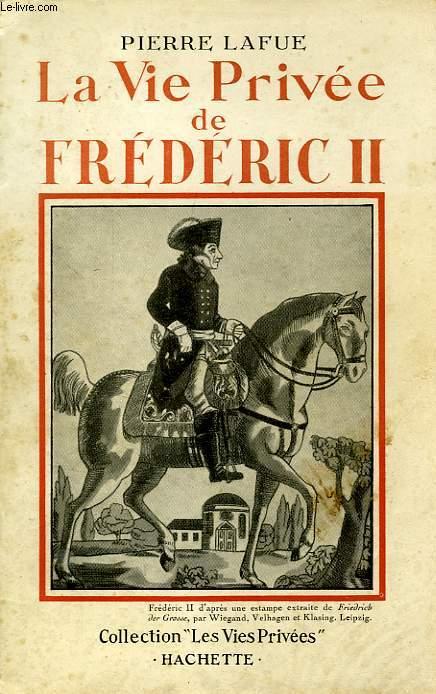 LA VIE PRIVEE DE FREDERIC II