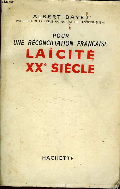 POUR UNE RECONCILIATION FRANCAISE, LAICITE XXè SIECLE